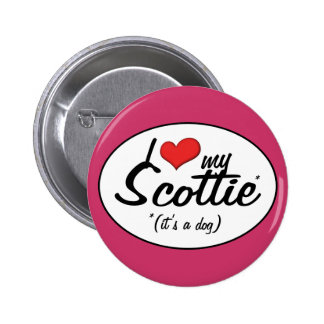 I Love My Scottie (It's a Dog) Buttons