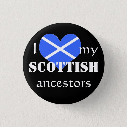 I love my Scottish ancestors Button