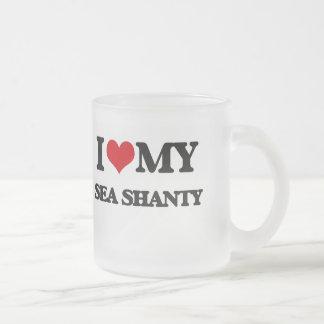 I Love My SEA SHANTY Mugs
