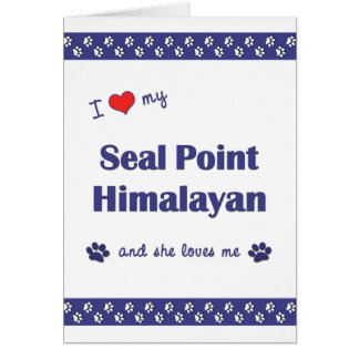 I Love My Seal Point Himalayan (Female Cat) Card