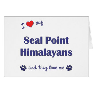 I Love My Seal Point Himalayans (Multiple Cats) Card