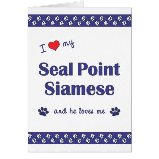I Love My Seal Point Siamese (Male Cat) Stationery Note Card