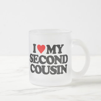 I LOVE MY SECOND COUSIN 10 OZ FROSTED GLASS COFFEE MUG