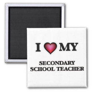 I love my Secondary School Teacher 2 Inch Square Magnet