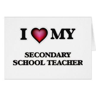 I love my Secondary School Teacher Card