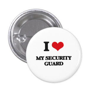 I Love My Security Guard Pins