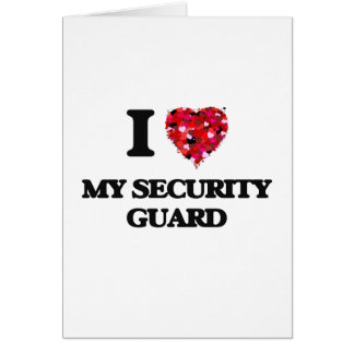 I Love My Security Guard Greeting Card