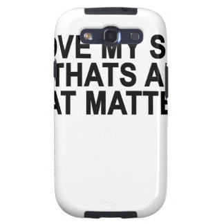 I LOVE MY SELF + THATS ALL THAT MATTERS.png Galaxy SIII Cases