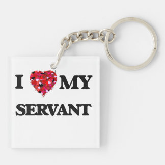I love my Servant Double-Sided Square Acrylic Keychain