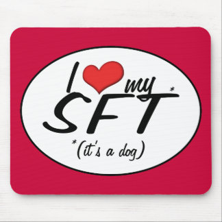 I Love My SFT (It's a Dog) Mouse Pad