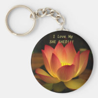 I Love My SHE SHED!!! Lotus Keychain