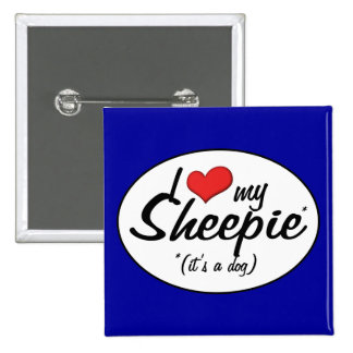 I Love My Sheepie (It's a Dog) 2 Inch Square Button