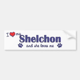 I Love My Shelchon (Female Dog) Bumper Stickers