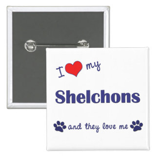 I Love My Shelchons (Multiple Dogs) Pinback Button