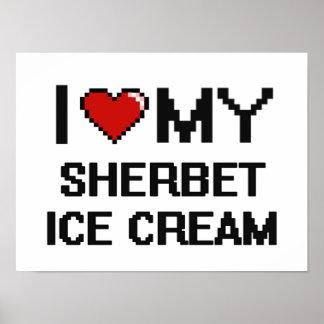 I Love My Sherbet Ice Cream Digital design Poster