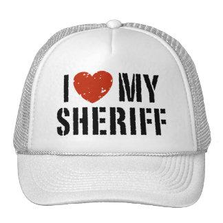 I Love My Sheriff Trucker Hat