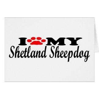 I Love My Shetland Sheepdog Greeting Card