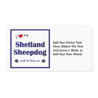 I Love My Shetland Sheepdog (Male Dog) Label