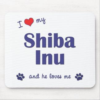 I Love My Shiba Inu (Male Dog) Mouse Pad