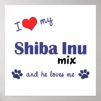 I Love My Shiba Inu Mix (Male Dog) Poster Print