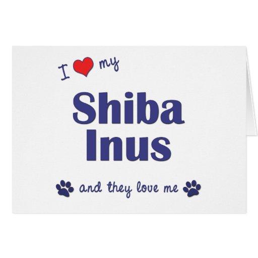 I Love My Shiba Inus (Multiple Dogs) Card