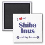 I Love My Shiba Inus (Multiple Dogs) Fridge Magnets