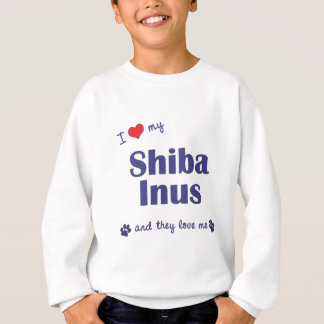 I Love My Shiba Inus (Multiple Dogs) Sweatshirt
