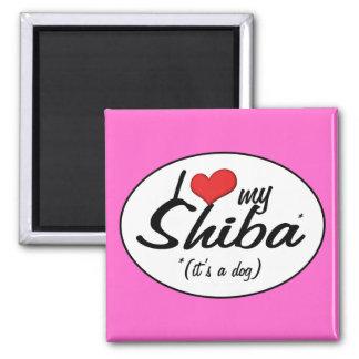 I Love My Shiba (It's a Dog) 2 Inch Square Magnet