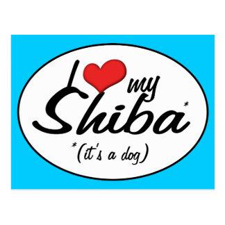 I Love My Shiba (It's a Dog) Postcard