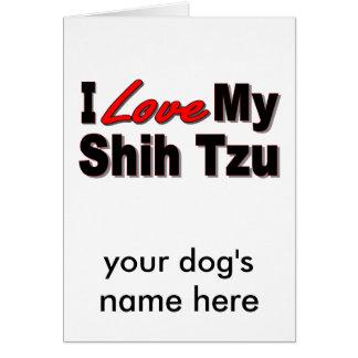 I Love My Shih Tzu Dog Gifts and Apparel Card