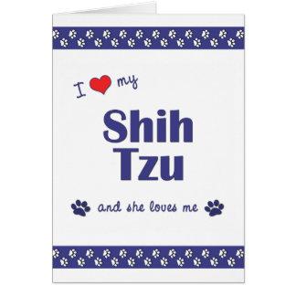 I Love My Shih Tzu (Female Dog) Card