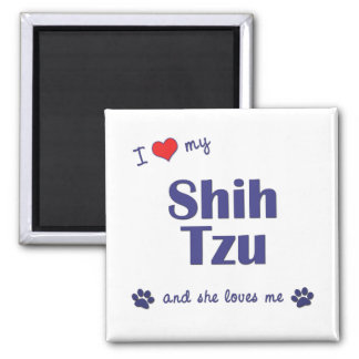 I Love My Shih Tzu (Female Dogs) Magnets