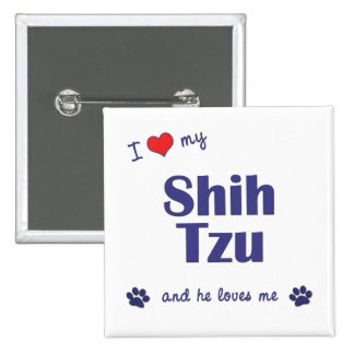 I Love My Shih Tzu (Male Dog) Pinback Button