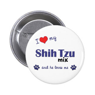 I Love My Shih Tzu Mix (Male Dog) Pins