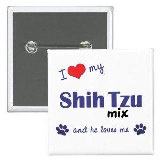 I Love My Shih Tzu Mix (Male Dog) Buttons