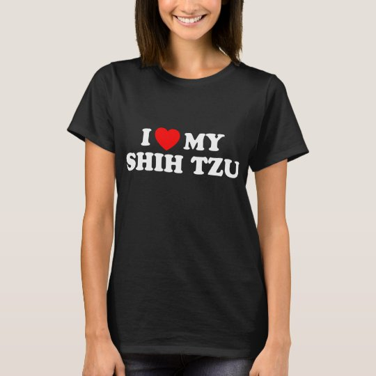 I Love my Shih Tzu T-Shirt