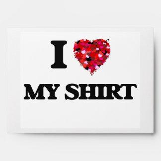 I Love My Shirt Envelopes