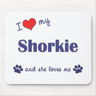 I Love My Shorkie (Female Dog) Mouse Pad