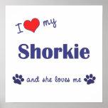I Love My Shorkie (Female Dog) Poster Print