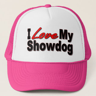 I Love My Show Dog Gifts and Apparel Trucker Hat