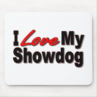 I Love My Showdog Mousepad