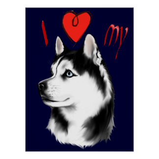 I Love My Siberian Husky Poster