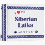 I Love My Siberian Laika (Male Dog) 3 Ring Binders