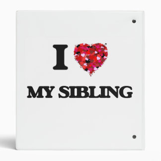 I Love My Sibling 3 Ring Binder