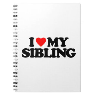 I LOVE MY SIBLING NOTE BOOK