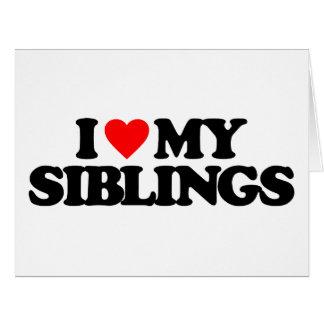 I LOVE MY SIBLINGS GREETING CARD