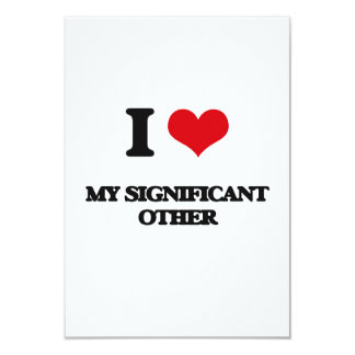 I Love My Significant Other 3.5x5 Paper Invitation Card