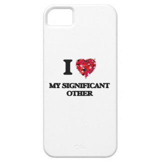 I Love My Significant Other iPhone 5 Cover