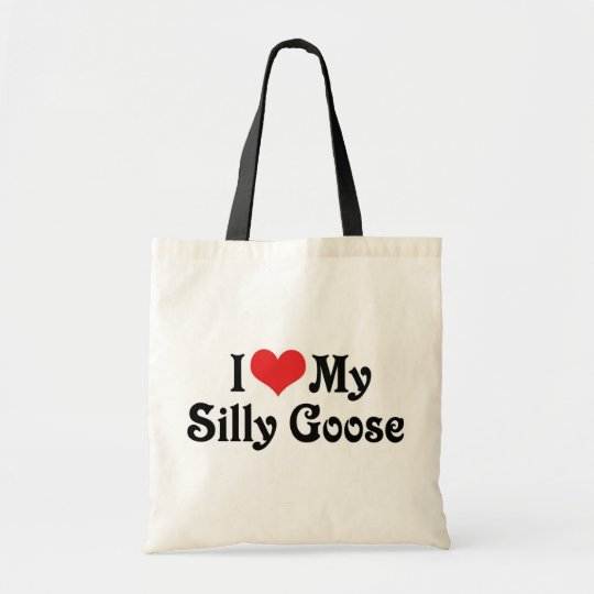 I Love My Silly Goose Tote Bag