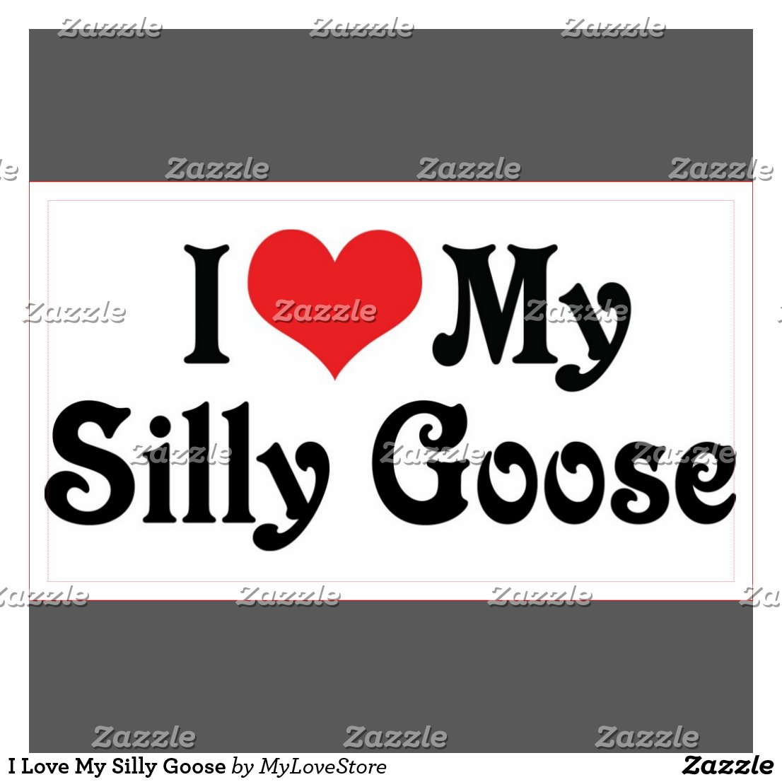 I Love My Silly Goose ...